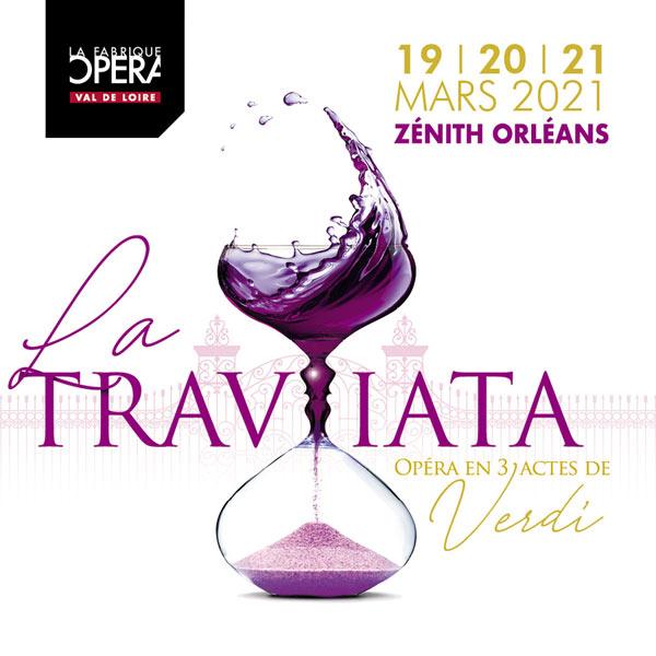 La Traviata Zénith Orléans La Fabrique Opéra Val de Loire