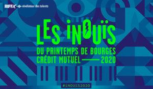 Les inouis du Printemps de Bourges Crédit Mutuel